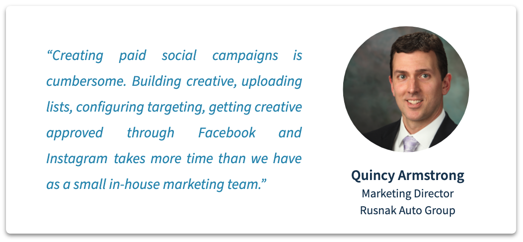 Quincy Armstrong, Marketing Director, Rusnak Auto Group Quote.